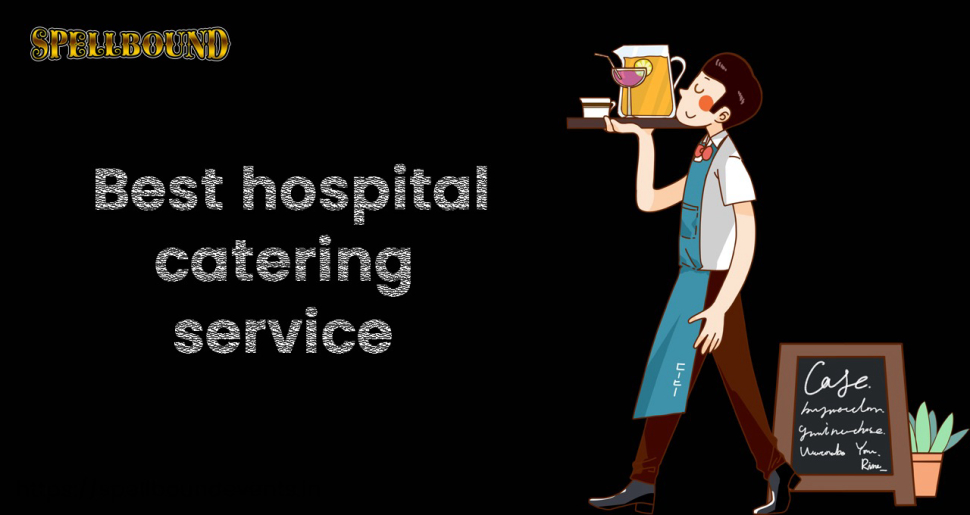 The Best Hospital Catering Service